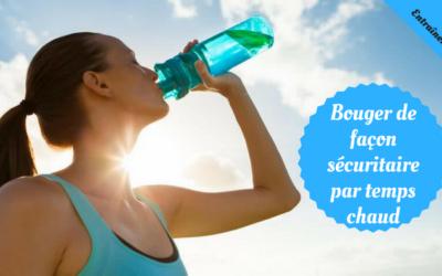 5 conseils pour bouger de façon sécuritaire par temps chaud