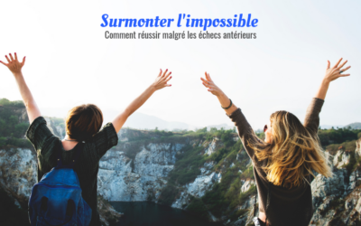 Surmonter l'impossible: réussir malgré les échecs