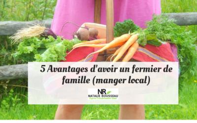 5 avantages d'avoir son fermier de famille (manger local)