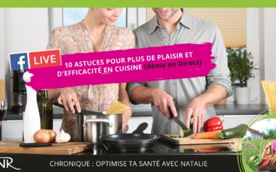 10 trucs pour avoir plus de plaisir et être plus efficace en cuisine!