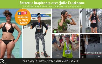 Entrevue inspirante avec Julie Cousineau : Changer sa vie à 40 ans